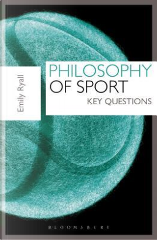 Philosophy of Sport by Emily Ryall