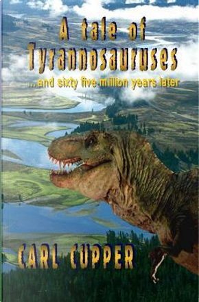 A Tale of Tyrannosauruses by Carl Cupper