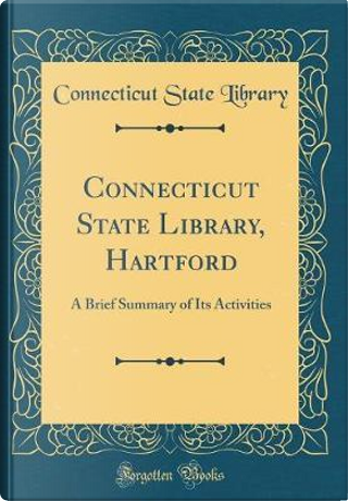 Connecticut State Library, Hartford by Connecticut State Library