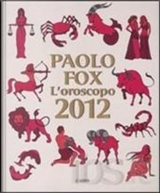 L'oroscopo 2012 by Paolo Fox