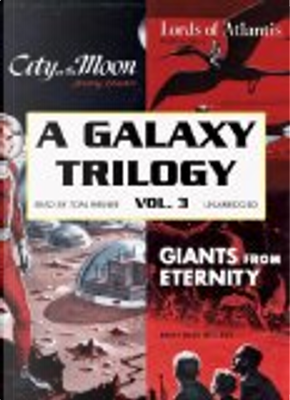 A Galaxy Trilogy, Volume 3 by Manly Wade Wellman, Murray Leinster, Wallace West
