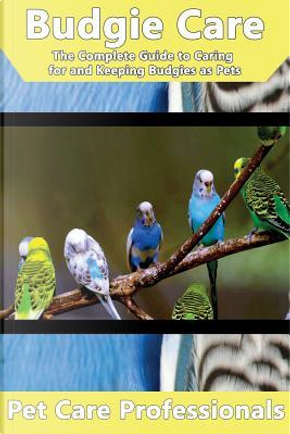 Budgie Care by Pet Care Professionals
