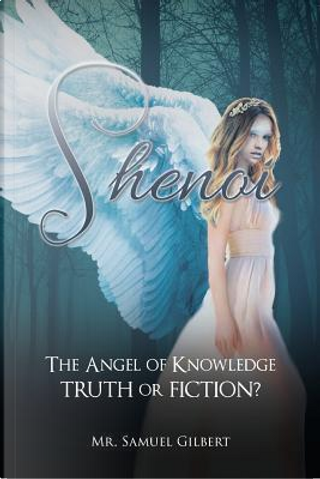 Shenoi the Angel of Knowledge by Mr. Samuel Gilbert