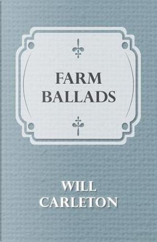 Farm Ballads by Will Carleton