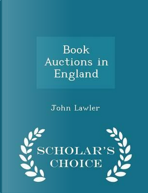 Book Auctions in England - Scholar's Choice Edition by John Lawler