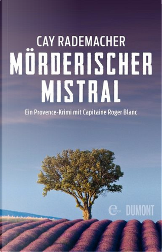 Mörderischer Mistral by Cay Rademacher