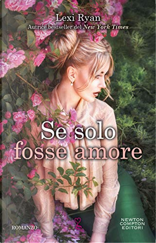 Se solo fosse amore by Lexi Ryan