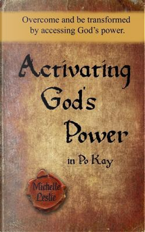 Activating God's Power in Po Kay by Michelle Leslie