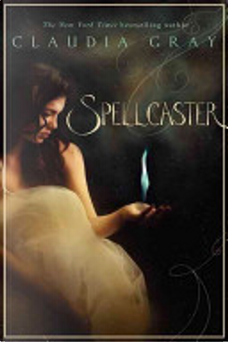 Spellcaster by Claudia Gray
