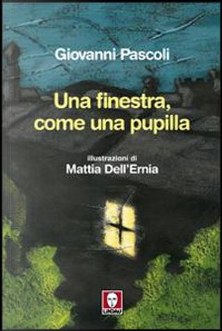 Una finestra, come una pupilla by Giovanni Pascoli