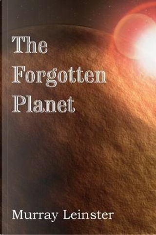The Forgotten Planet by Murray Leinster