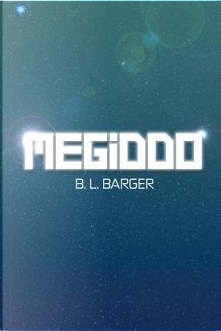 Megiddo by B. L. Barger
