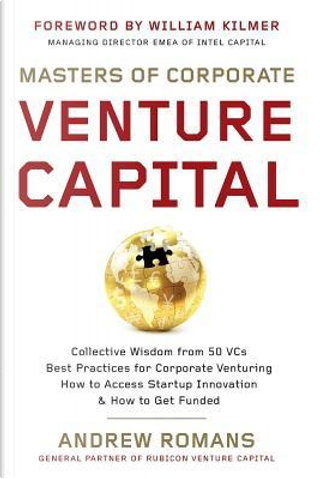 Masters of Corporate Venture Capital by Andrew Romans