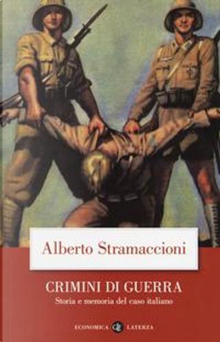 Crimini di guerra. Storia e memoria del caso italiano by Alberto Stramaccioni