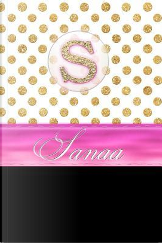 Sanaa by Personalized Name Journal Notebook