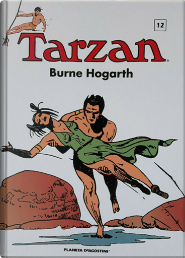 Tarzan vol. 12 by Burne Hogarth