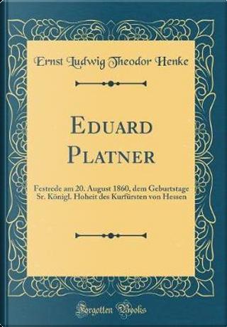 Eduard Platner by Ernst Ludwig Theodor Henke