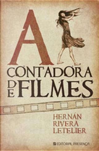 A Contadora de Filmes by Hernan Rivera Letelier