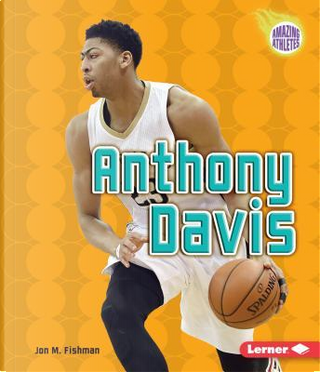 Anthony Davis by Jon M. Fishman