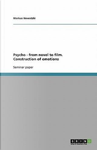 Psycho - from novel to film. Construction of emotions by Markus Nowatzki