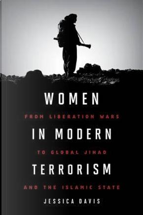 Women in Modern Terrorism by Jessica Davis