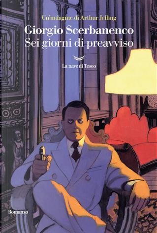Sei giorni di preavviso by Giorgio Scerbanenco