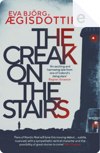 The Creak on the Stairs by Eva Björg Ægisdóttir