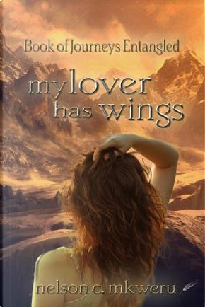 My Lover Has Wings by Nelson Mkweru Ng'okorome