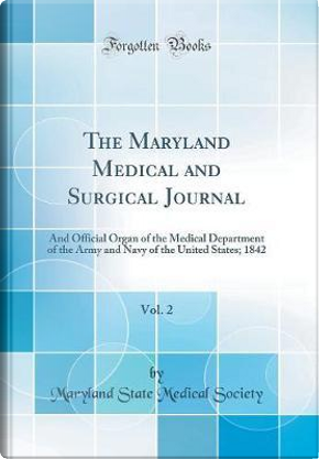 The Maryland Medical and Surgical Journal, Vol. 2 by Maryland State Medical Society