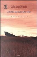 Ultime notizie dal Sud by Luis Sepulveda