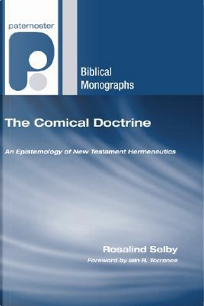 The Comical Doctrine by Rosalind Selby