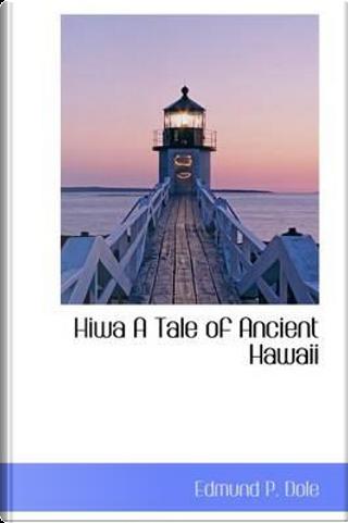 Hiwa by Edmund Pearson Dole