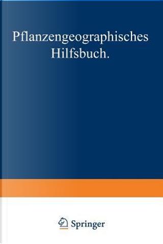 Pflanzengeographisches Hilfsbuch by August Ginzberger