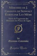 Mémoires de J. Casanova de Seingalt Écrits par Lui-Même, Vol. 1 by Giacomo Casanova