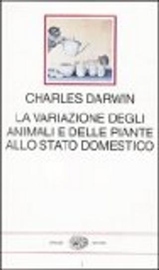 La variazione degli animali e delle piante allo stato domestico by Charles Darwin
