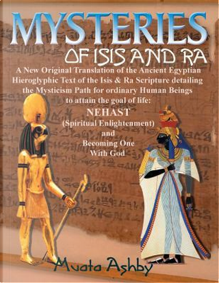 Mysteries of Isis and Ra by Muata Ashby
