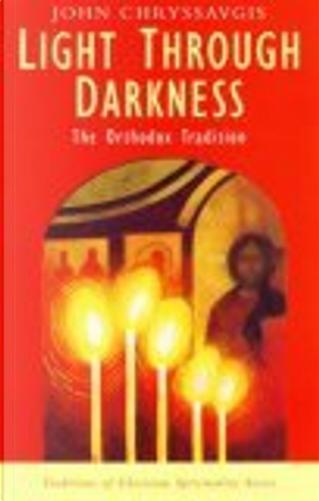 Light Through Darkness by John Chryssavgis