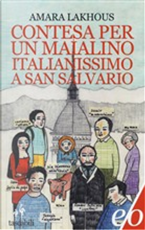 Contesa per un maialino italianissimo a San Salvario by Amara Lakhous