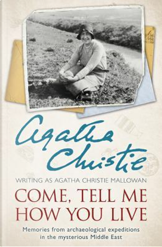 Come, tell me how you live by Christie/Mallowen