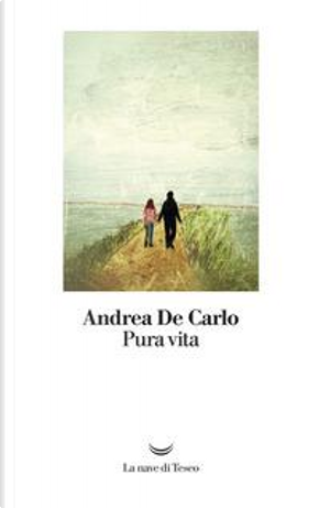 Pura vita by Andrea De Carlo