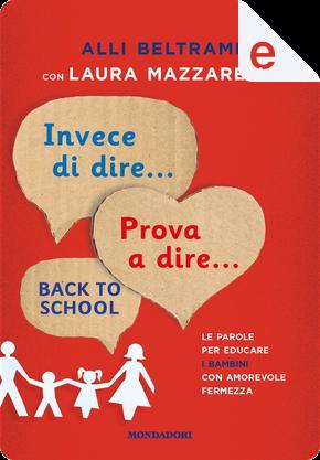 Invece di dire... Prova a dire... Back to school by Alli Beltrame, Laura Mazzarelli