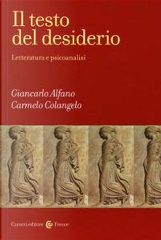 Il testo del desiderio. Letteratura e psicoanalisi by Giancarlo Alfano