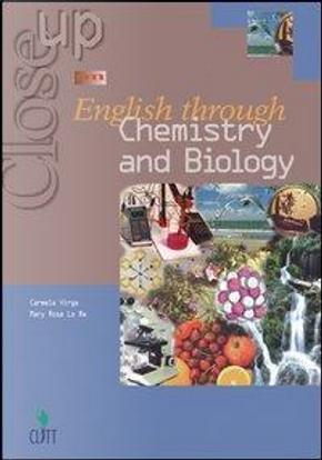Close up on English through chemistry and biology. Per gli Ist. Tecnici e professionali by Carmela Virga