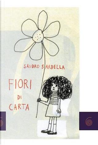 Fiori di carta by Sandro Sardella