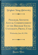 Program, Sixtieth Annual Commencement of the Brigham Young University, Provo, Utah by Brigham Young University