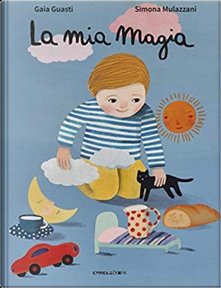 La mia magia by Gaia Guasti