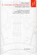 Il violino di Frankenstein by Valerio Magrelli
