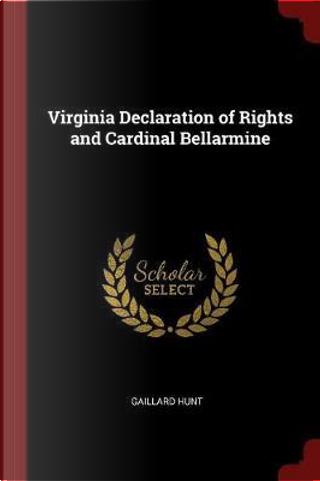 Virginia Declaration of Rights and Cardinal Bellarmine by Gaillard Hunt