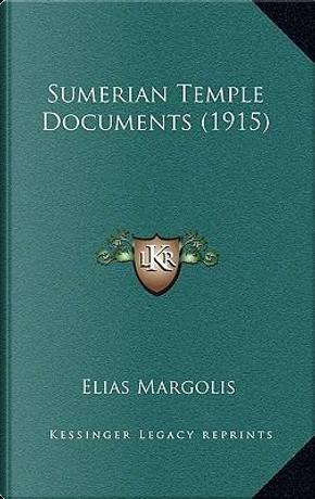 Sumerian Temple Documents (1915) by Elias Margolis