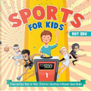 Sports for Kids | Trivia and Quiz Book for Kids | Children's Questions & Answer Game Books by Dot Edu